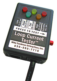 Our Loop Current Tester is easy to use... Just put it on the line and push one button, and read the Loop Current range off the LEDs